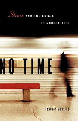 No Time: Stress and the Crisis of Modern Life