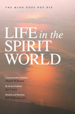 Life in the Spirit World: The Mind Does Not Die