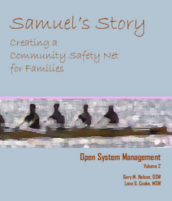 Open System Management: Vol 2: Samuel's Story: Creating a Community Safety Net for Families