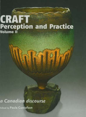 Craft Perception and Practice: A Canadian Discourse: v. 2