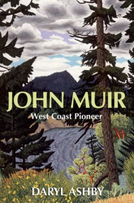 John Muir: West Coast Pioneer