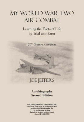 My World War Two Air Combat: Learning the Facts of Life by Trial and Error