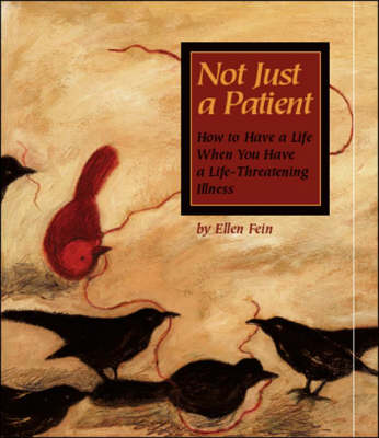 Not Just a Patient: How to Have a Life When You Have a Life-threatening Disease