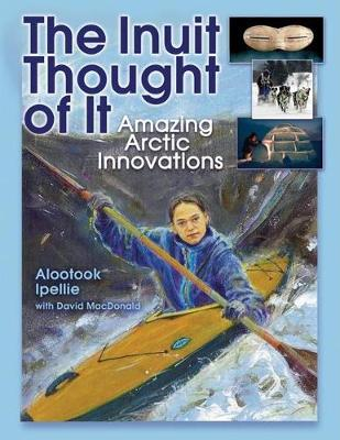The Inuit Thought of It: Amazing Arctic Innovations