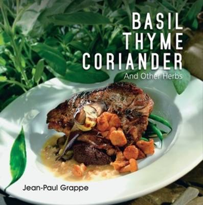 Basil, Thyme, Coriander: And Other Herbs