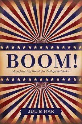 Boom!: Manufacturing Memoir for the Popular Market