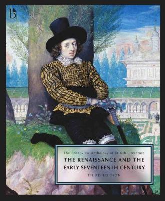 The Broadview Anthology of British Literature: The Renaissance and the Early Seventeenth Century: Volume 2