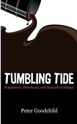 Tumbling Tide: Population, Petroleum, and Systemic Collapse