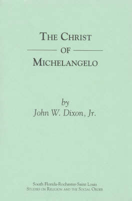 The Christ of Michelangelo: An Essay on Carnal Spirituality