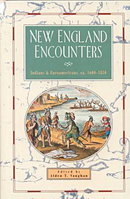New England Encounters: Indians and Euroamericans, ca.1600-1850