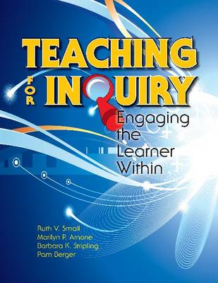 Teaching for Inquiry: Engaging the Learner Within