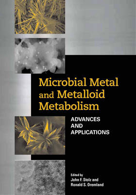 Microbial Metal and Metalloid Metabolism: Advances and Applications