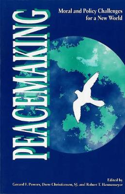 Peacemaking: Moral and Policy Challenges for a New World
