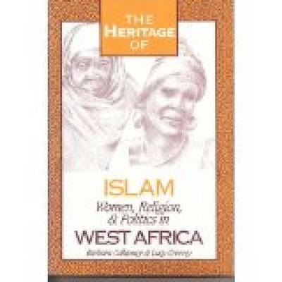 The Heritage of Islam: Women, Religion, and Politics in West Africa