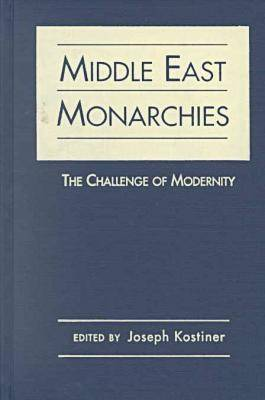 Middle East Monarchies: The Challenge of Modernity
