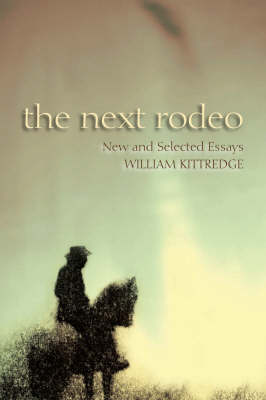 The Next Rodeo: New & Selected Essays