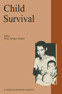 Child Survival: Anthropological Perspectives on the Treatment and Maltreatment of Children