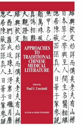 Approaches to Traditional Chinese Medical Literature: Proceedings of an International Symposium on Translation Methodologies and Terminologies