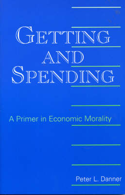 Getting and Spending: A Primer in Economic Morality