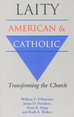 Laity: American and Catholic: Transforming the Church