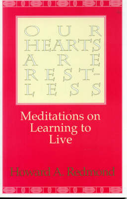 Our Hearts are Restless: Meditations on Learning to Live