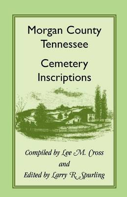 Morgan County, Tennessee Cemetery Inscriptions