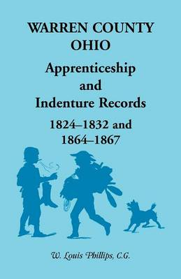 Warren County, Ohio, Apprenticeship and Indenture Records, 1824-1832, 1864-1867