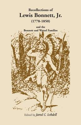 Recollections of Lewis Bonnett, Jr. (1778-1850) and the Bonnett and Wetzel Families