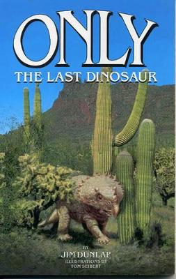 Only: The Last Dinosaur
