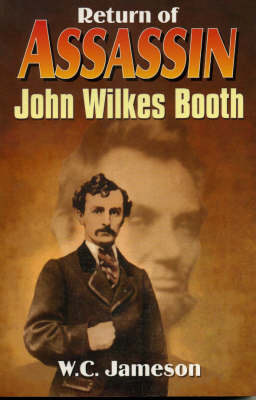 The Return of Assassin John Wilkes Booth