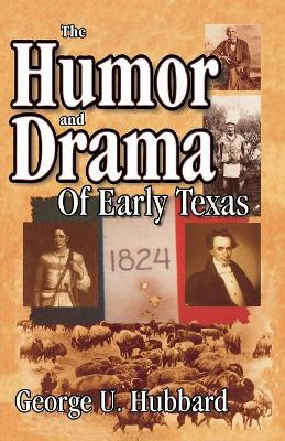 The Humor and Drama of Early Texas