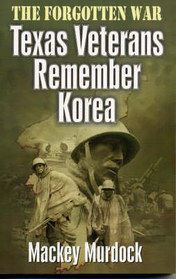 The Forgotten War: Texas Veterans Remember Korea