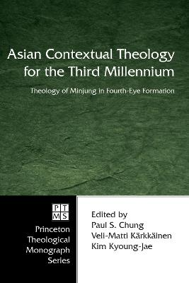 Asian Contextual Theology for the Third Millennium: A Theology of Minjung in Fourth-eye Formation