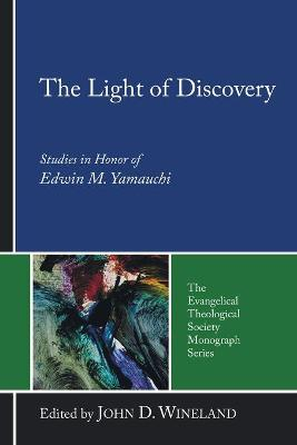The Light of Discovery: Studies in Honor of Edwin M. Yamauchi