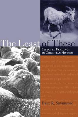 The Least of These: Selected Readings in Christian History