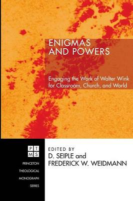 Enigmas and Powers: Engaging the Work of Walter Wink for Classroom, Church, and World