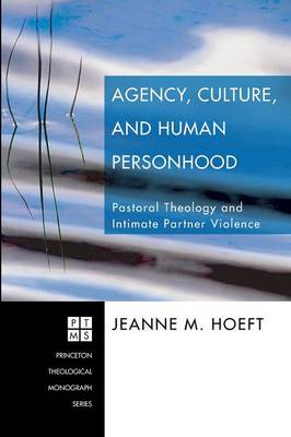 Agency, Culture, and Human Personhood: Pastoral Theology and Intimate Partner Violence