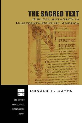 The Sacred Text: Biblical Authority in Nineteenth-century America