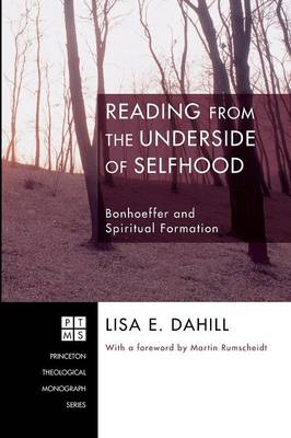 Reading from the Underside of Selfhood: Bonhoeffer and Spiritual Formation