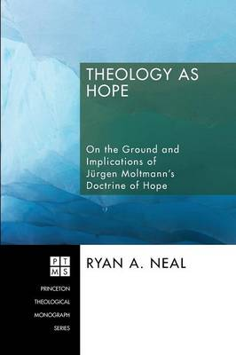 Theology as Hope: on the Ground and the Implications of Jeurgen Moltmann's Doctrine of Hope