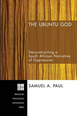 The Ubuntu God: Deconstructing a South African Narrative of Oppression