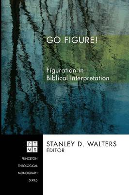 Go Figure!: Figuration in Biblical Interpretation