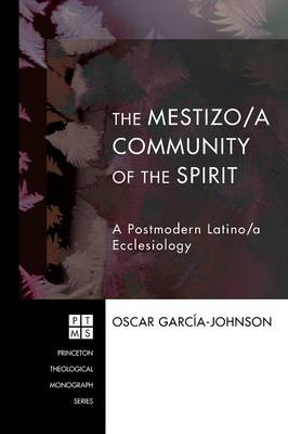 Mestizo/a Community of the Spirit: a Postmodern Latino/a Ecclesiology