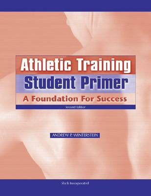 Athletic Training Student Primer: A Foundation for Success