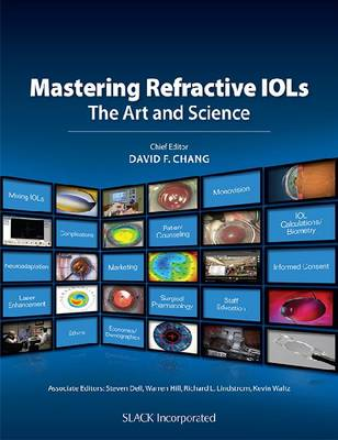 Mastering Refractive IOLs: The Art and Science