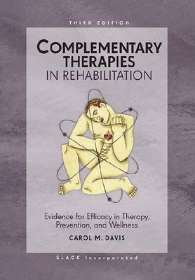 Complementary Therapies in Rehabilitation: Evidence for Efficacy in Therapy, Prevention, and Wellness