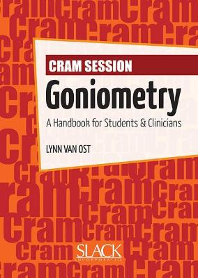Cram Session in Goniometry: A Handbook for Students and Clinicians