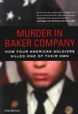 Murder in Baker Company: How Four American Soldiers Killed One of Their Own