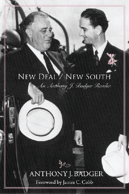 New Deal/New South: An Anthony J. Badger Reader