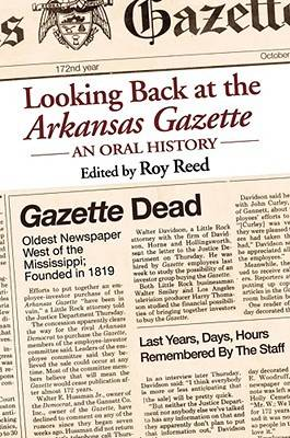 "Looking Back at the ""Arkansas Gazette"": An Oral History"